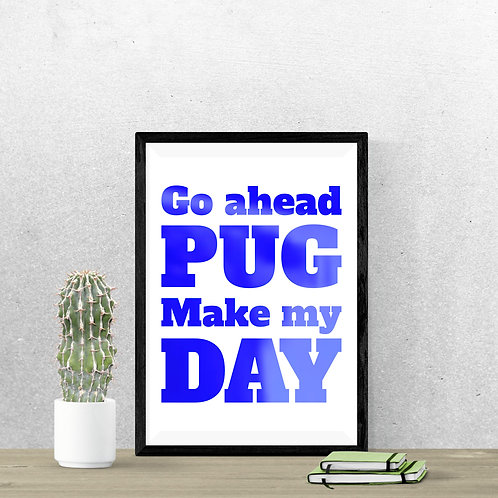 Wall Art - Go Ahead Pug - Hot Foiled (Unframed)