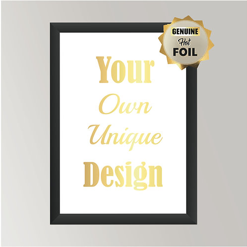 Wall Art - Your Own Design - Hot Foiled (Unframed)
