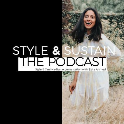 Style & Omi Na-Na - A conversation with Esha Ahmed