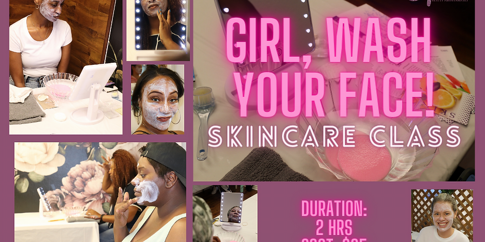 Girl, Wash Your Face!