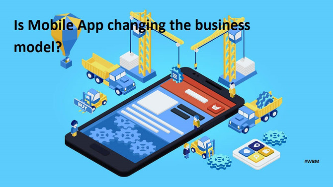 Is Mobile App changing the business model?