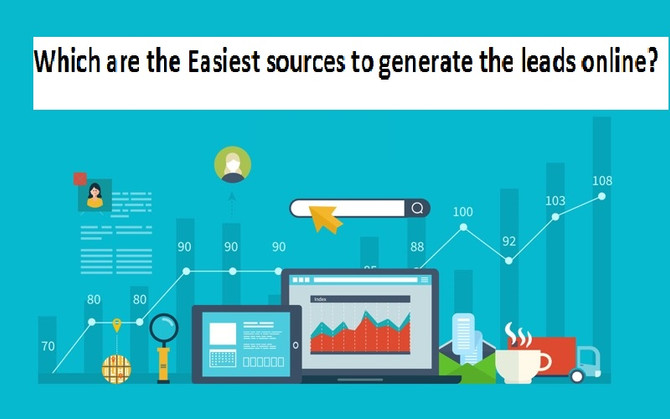 Which are the Easiest sources to generate the leads online?