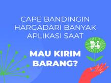 Cape Bandingin Harga Dari Banyak Aplikasi Saat Mau Kirim Barang?
