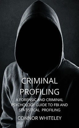 criminal profiling by connor whiteley