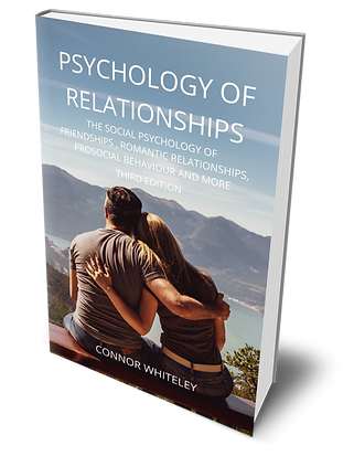 psychology of relationships the social psychology of friendships, romantic relationships, prosocial behaviour and more by connor whiteley
