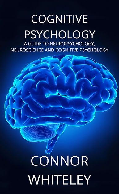 cognitive psychology a guide to neuropsychology, neuroscience and cognitive psychology by connor whiteley