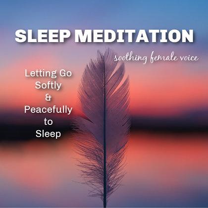 Sleep Meditation to Help You Let Go Softly to Sleep MP3