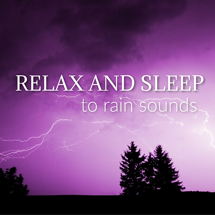 Relax and Sleep to Rain Sounds
