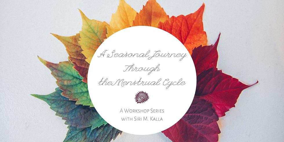 A Seasonal Journey Through the Menstrual Cycle: Workshop Series
