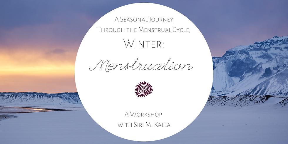 A Seasonal Journey Through the Menstrual Cycle, Winter: Menstruation