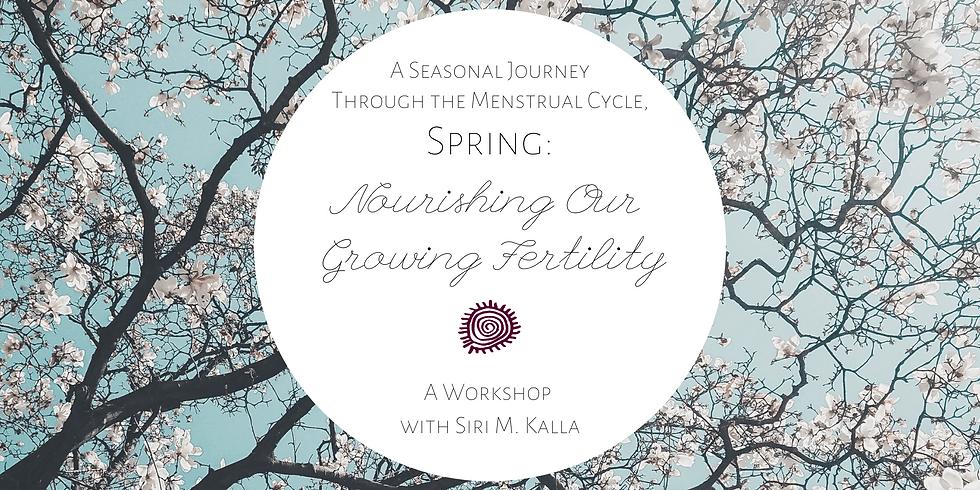ONLINE Spring Workshop: Nourishing Our Growing Fertility