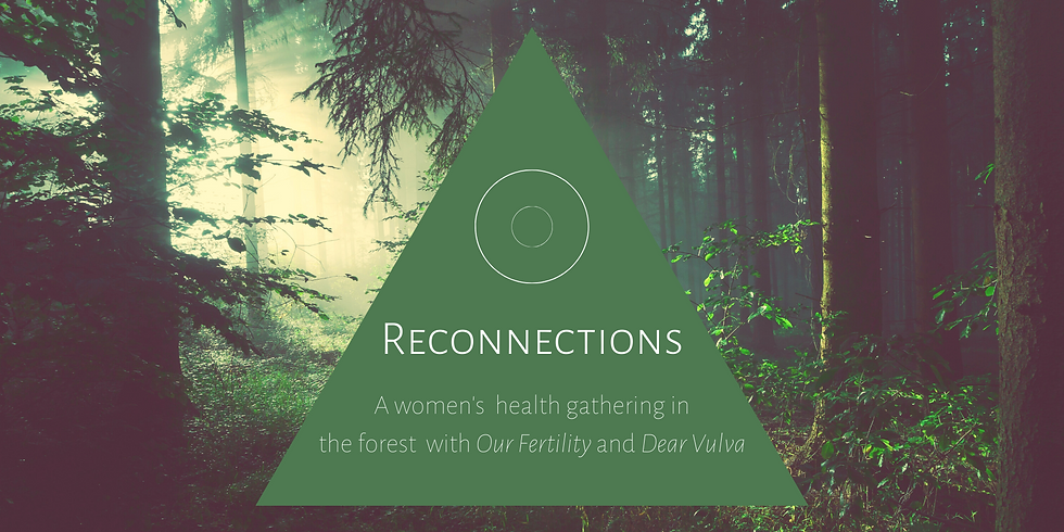 Forest Reconnection Circle - with Our Fertility and Dear Vulva