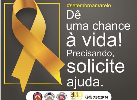 75ªCIPM - ADERE A CAMPANHA DO SETEMBRO AMARELO