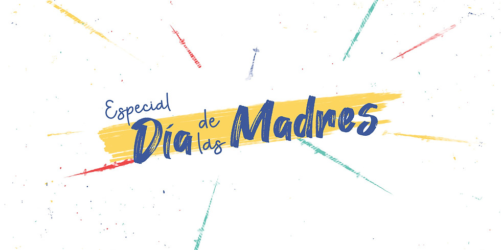 Servicio Dominical 16 de Mayo 10:30 am - Especial día de las madres