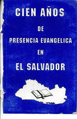 Cien años de presencia evangélica en El Salvador
