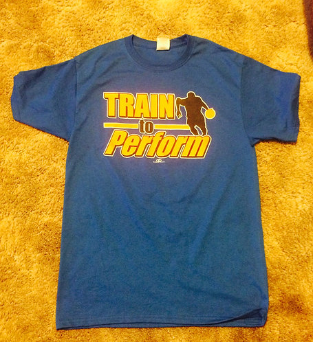 Train To Perform T-Shirt