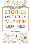 Stories I Wish They Taught in School Instead Part - 2 Book by Anil Thomas