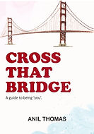 Cross That Bridge by Anil Thomas