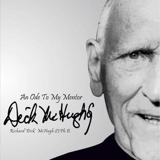 An Ode To My Mentor - Richard 'Dick' McHugh S.J. Ph.D.