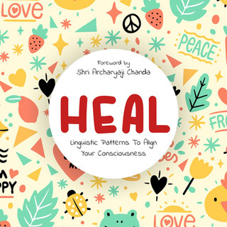 Heal - Linguistic Patterns to Align Your Consciousness