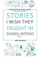 Stories I Wish They Taught in School Instead Part - 1 Book by Anil Thomas