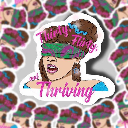 Thirty, Flirty, and Thriving Sticker