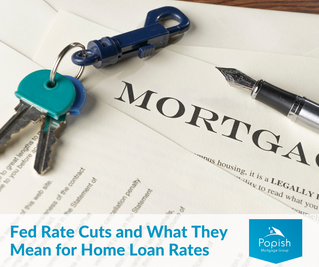 Fed Rate Cuts and What They Mean for Home Loan Rates