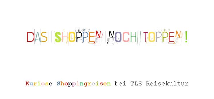 TLS Reisegutschein - Kuriose Shoppingrei