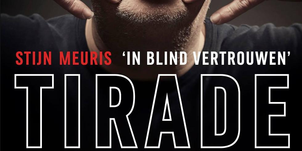 Stijn Meuris - Tirade 3: 'In Blind Vertrouwen'
