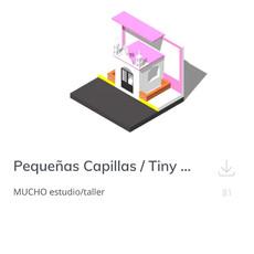 Pequeña Capilla | Tiny Chapel