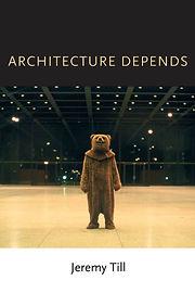 Architecture Depends - Jeremy Till.jpg