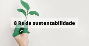 Você já ouviu falar nos 8 Rs da sustentabilidade?