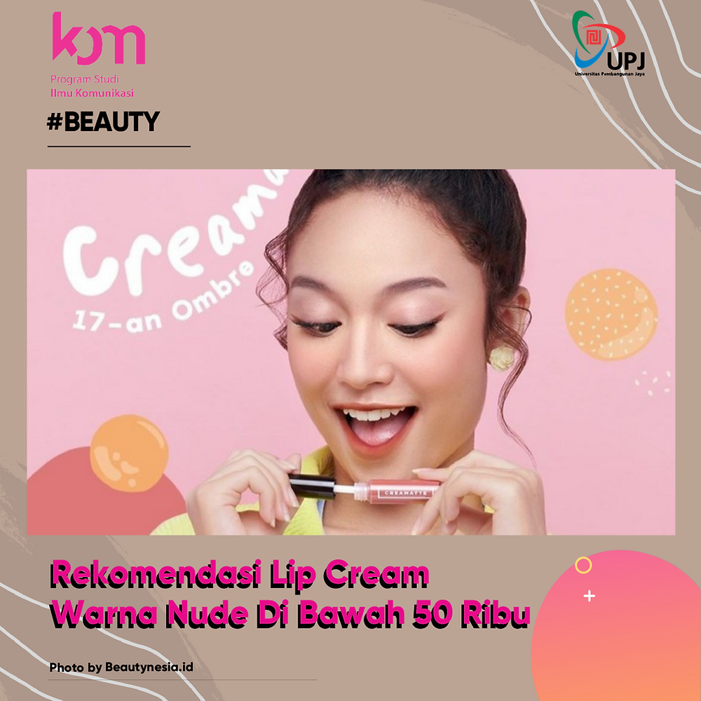 Ramah di Kantong Pelajar, Rekomendasi Nude Lip Cream di