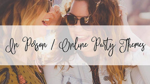 In Person / Online Party Themes