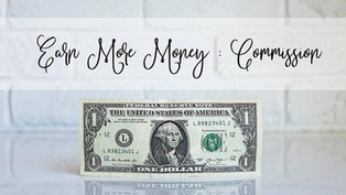 Earn More Money: Commission