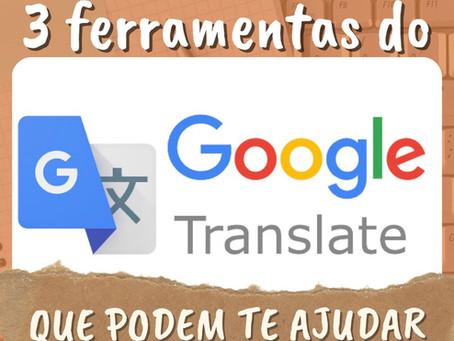 Google Tradutor: 3 utilidades!