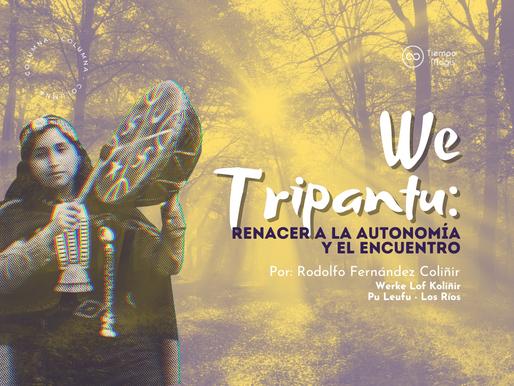 We Tripantu: Renacer a la autonomía y el encuentro