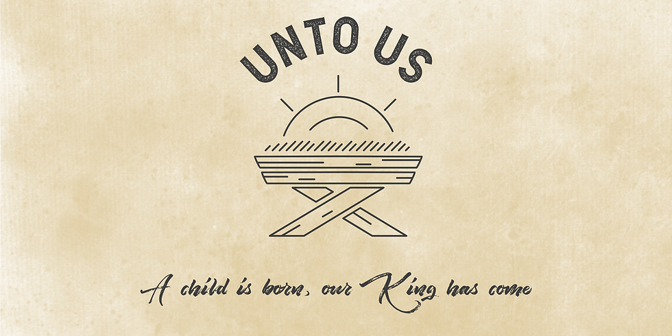 """Unto Us"" - A Christmas Celebration"