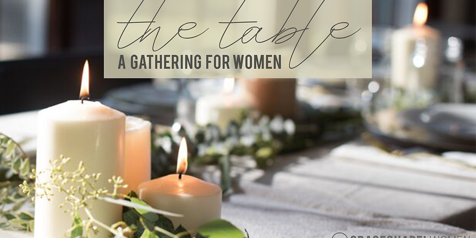 The Table: A Gathering for Women