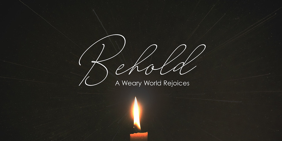 Behold - A Weary World Rejoices