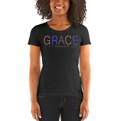 Ladies' GRACE Is The Reason WHY short sleeve t-shirt