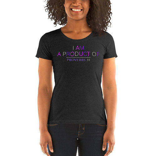 Ladies' I Am A Product Of Proverbs 31 Short-Sleeve T-Shirt