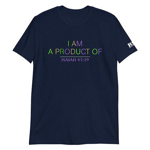 I Am A Product Of ISAIAH 43:19 Short-Sleeve Unisex T-Shirt