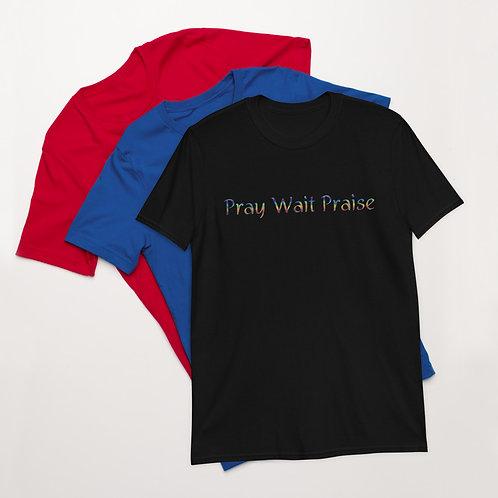 Pray Wait Praise Tee Shirt Love Hope Faith Christian Apparel T- Shirt