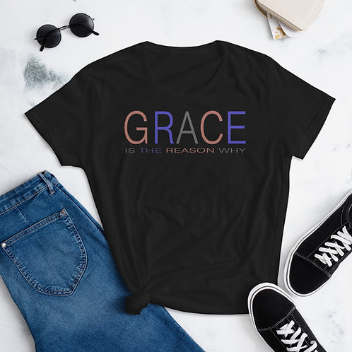Women's GRACE Is The Reason WHY short sleeve t-shirt