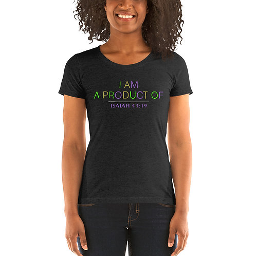 Ladies' I Am A Product Of ISAIAH 43:19 Women's short sleeve t-shirt