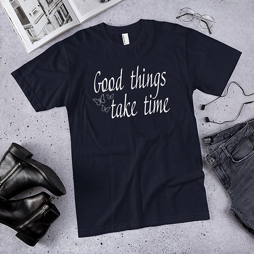 Women's Good Things Take Time Cute Girl Fitted Design Short-Sleeve T-Shirt