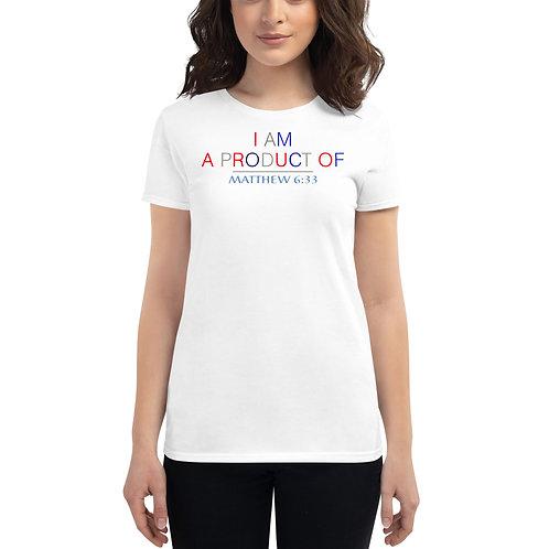 Women's I Am Product Of Matthew 6:33 Short-Sleeve T-Shirt