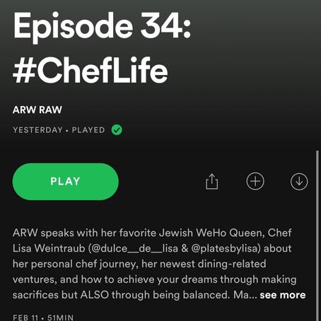 Chef Lisa on the ARW RAW Podcast Episode: 34 #cheflife