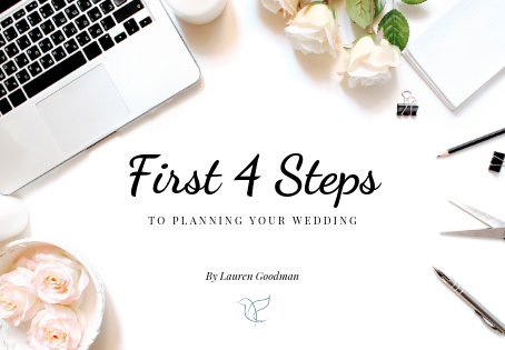 The First 4 Steps to Planning Your Wedding!